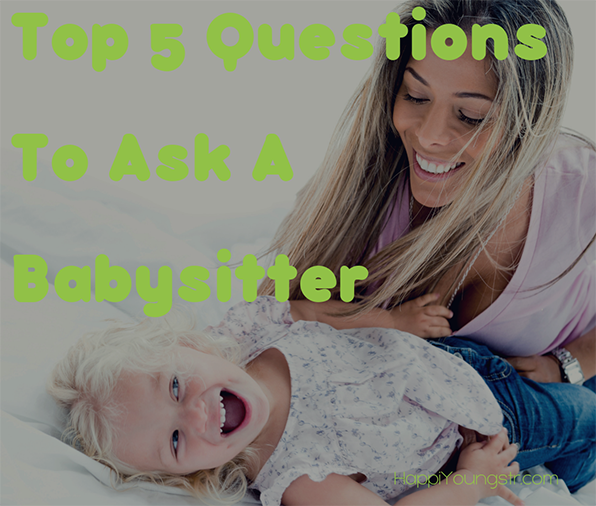 Top 5 Questions to Ask a Babysitter