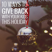 10 Ways To Give Back With Your Kids This Holiday