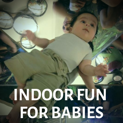 Indoor Fun for Babies