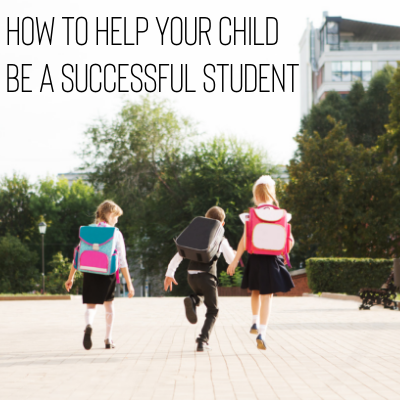 How to Help Your Child Be a Successful Student
