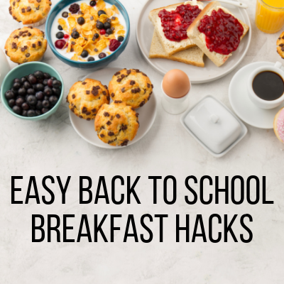 Easy Back to School Breakfast Hacks