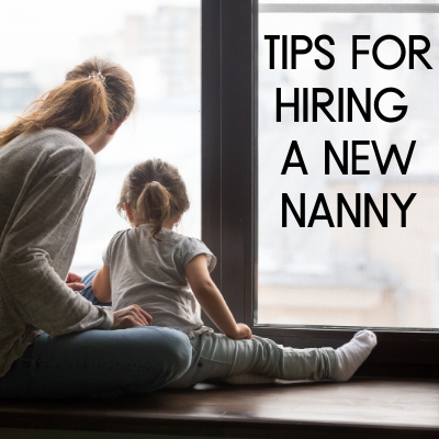 Tips for Hiring a New Nanny
