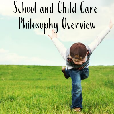 School and Child Care Philosophy Overview