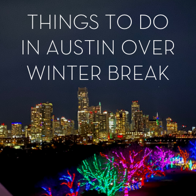 Things to Do in Austin Over Winter Break